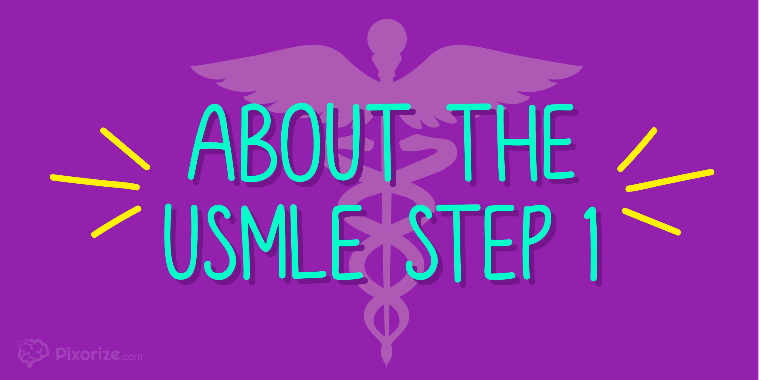What to Know About the USMLE Step 1 Exam – Pixorize Blog